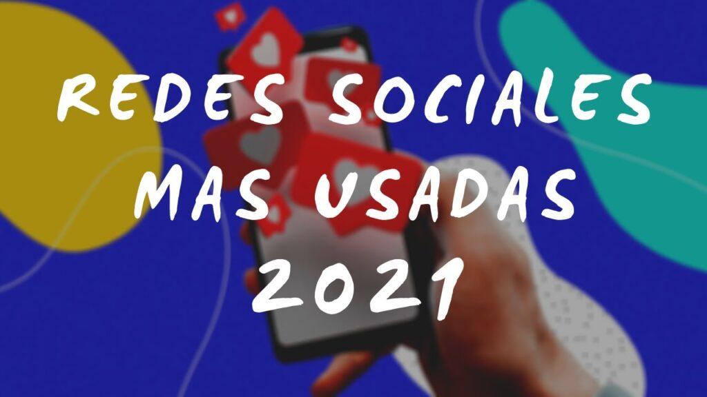 Las redes sociales más populares de 2021